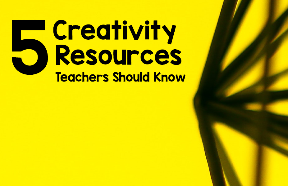 5 Creativity Resources all Elementary Teachers Should Know