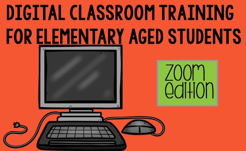 Digital Classroom Training for Elementary Aged Students – Zoom Edition