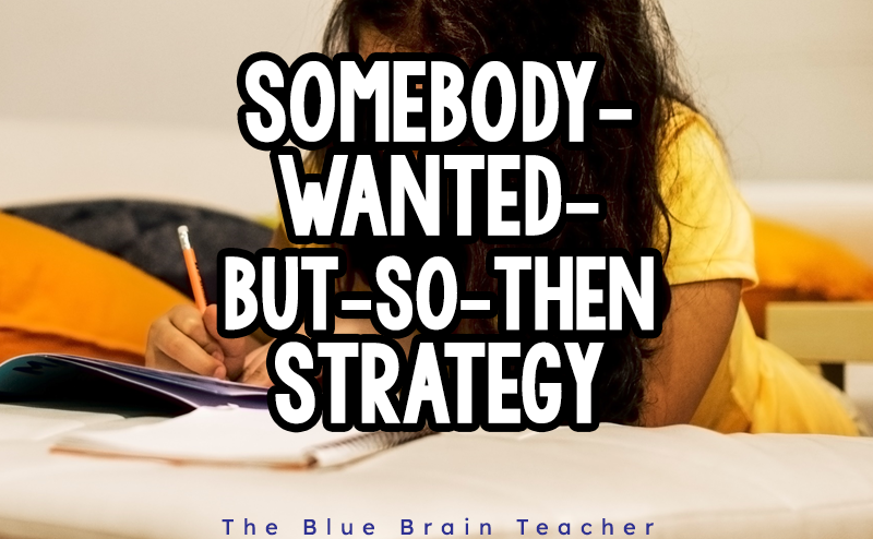 Summarizing Using the Somebody Wanted But So Then Strategy