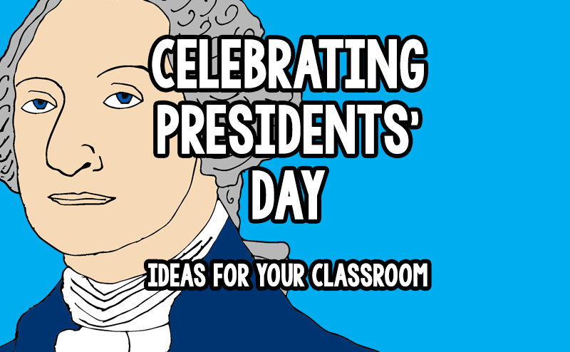 Celebrating Presidents Day