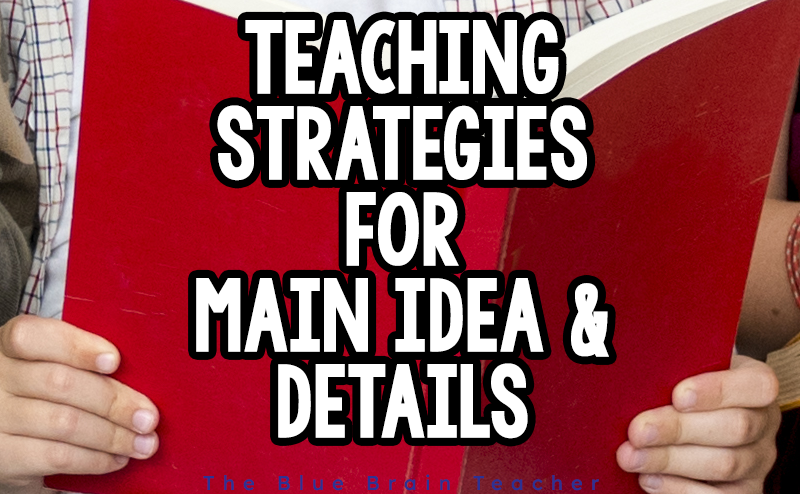 Teaching Main Idea and Supporting Details