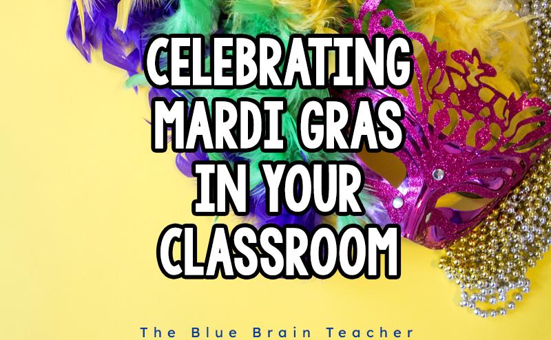 8 Fun Ways to Celebrate Mardi Gras in Your Classroom