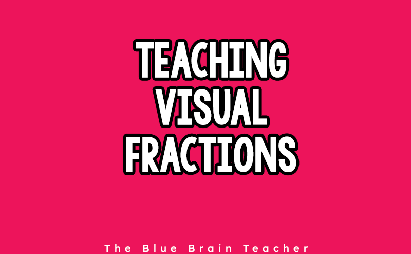 6 Ideas to Teach Fractions to Elementary Students