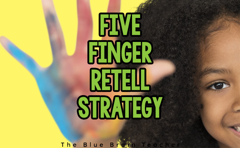 The Five Finger Retell Strategy