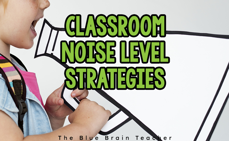 Monitoring the Noise Level In Your Classroom